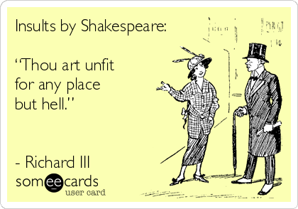 insults-by-shakespeare-thou-art-unfit-for-any-place-but-hell-richard-iii-2def0